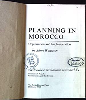 Planning in Morocco - Organization and Implementation: Waterston, Albert: