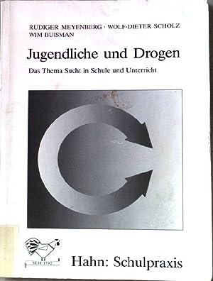 Jugendliche und Drogen : das Thema Sucht: Meyenberg, Rüdiger, Wolf-Dieter