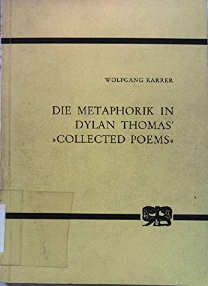 "Die Metaphorik in Dylan Thomas ""Collected Poems"". Eine syntaktische Untersuchung. Studien ..."