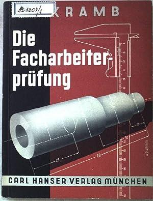 Die Facharbeiterprüfung im Metallgewerbe.: Kramb, Wilhelm: