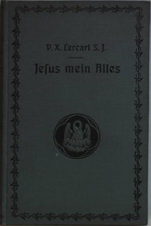Jesus mein Alles. Eucharistischer Monat.: Lercari, P. X.: