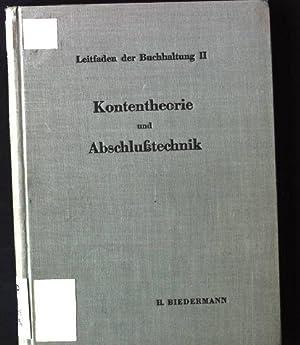 Kontentheorie und Abschlußtechnik Leitfaden der Buchhaltung, 2.Teil: Biedermann, H.: