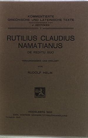 Rutilius Claudius Namatianus de reditu suo. Kommentierte: Helm, Rudolf :