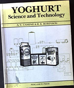 Yoghurt: Science and Technology: Tamime, A. Y.: