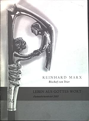 Leben aus Gottes Wort: Fastenhirtenbrief 2003;: Marx, Reinhard: