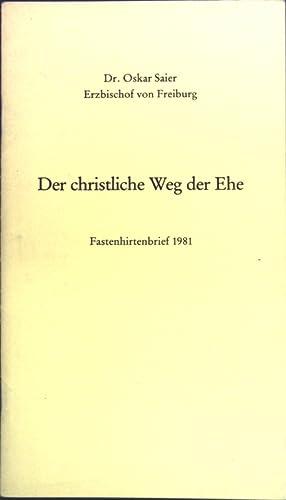 Der christliche Weg der Ehe: Fastenhirtenbrief 1981;: Saier, Oskar: