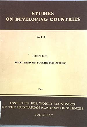 What kind of future for Africa?; Studies: Kiss, Judit: