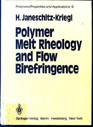 Polymer Melt Rheology and Flow Birefringence Polymers: Meissner, Joachim and