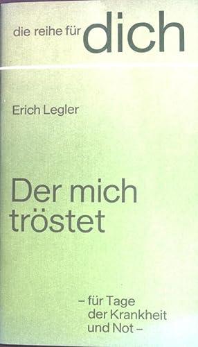 Der mich tröstet : für Tage der: Legler, Erich:
