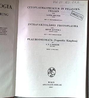 Cytoplasmastruktur in Pflanzenzellen. Intravakkuoläres Protoplasma. Plasmodesmata. Protplasmatologia.: Reuter, Lotte, Ernst