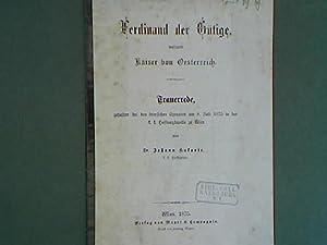 Ferdinand der Gütige. Weiland Kaiser von Oesterreich. - Trauerrede, gehalten bei den feierlichen ...