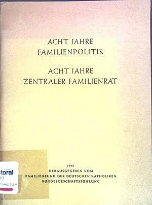 Acht Jahre Familienpolitik - Acht Jahre Zentraler: Familienbund der Deutschen