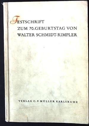Festschrift zum 70.Geburtstag von Walter Schmidt-Rimpler: Rechts- und Staatswissenschaftlichen ...