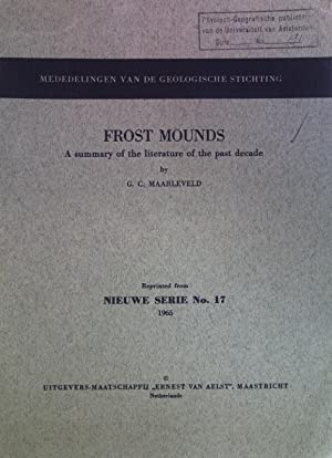 Frost Mounds: A summary of the literature: Maarleveld, G. C.: