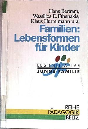 Familien: Lebensformen für Kinder : [anlässlich eines: Bertram, Hans, Wassilios