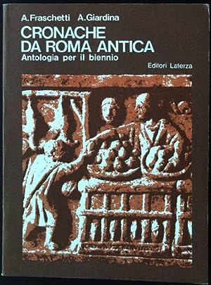 Cronache da Roma Antica - Antologia di: Fraschetti, Augusto und