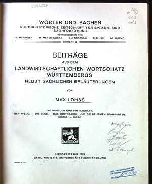 Beiträge aus dem Landwirtschaftlichen Wortschatz Württembergs nebst Sachlichen Erläuterungen Wörter...