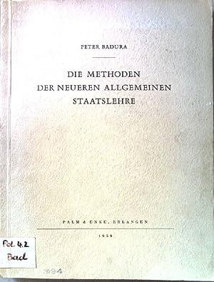 Die Methoden der neueren allgemeinen Staatslehre.: Badura, Peter: