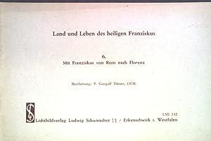 Land und Leben des heiligen Franziskus, 6.: Diener, Gangolf: