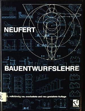 Bauentwurfslehre: Grundlagen, Normen, Vorschriften über Anlage, Bau,: Neufert, Peter und
