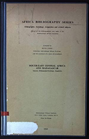 South-East Central Africa and Madagascar Africa Bibliography Series: Jones, Ruth: