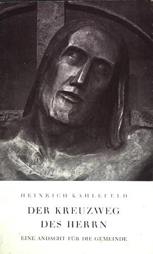 Der Kreuzweg des Herrn: Eine Andacht für: Kahlefeld, Heinrich: