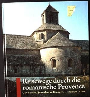 Reisewege durch die romanische Provence.: Guy, Barruol und