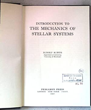 Introduction to the Mechanics of Stellar systems.: Kurth, Rudolf: