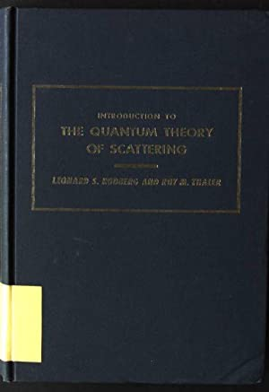 Introduction to the Quantum Theory of Scattering: Rodberg, Leonard S.