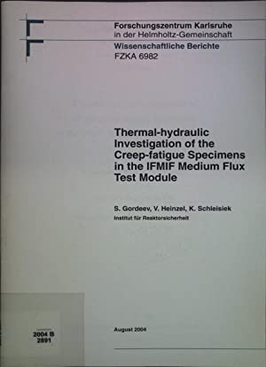 Thermal-hydraulic Investigation of the Creep-fatigue Specimens in: Gordeev, S., V.