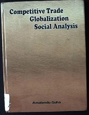 Competitive Trade Globalization Social Analysis: Guha, Amalendu: