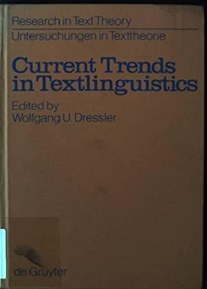 Current Trends in Textlinguistics Research in Text: Dressler, Wolfgang U.: