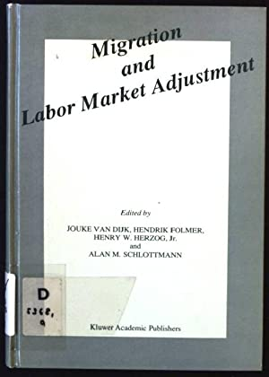 Migration and Labor Market Adjustment: Dijk, Jouke van,