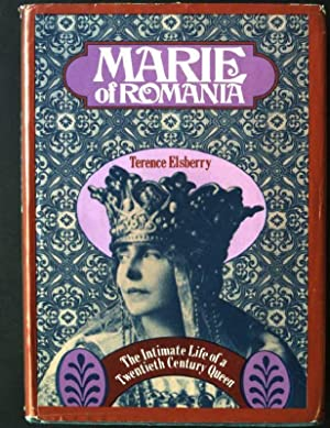 Marie of Romania: The Intimate Life of: Elsberry, Terence: