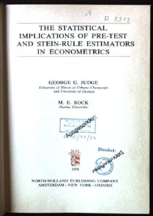 The Statistical Implications of Pre-test and Stein-rule: Judge, George G.
