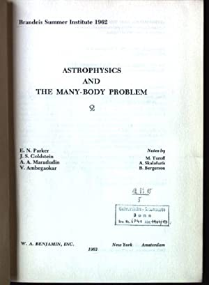 Astrophysics and The Many-Body Problem 2 Brandeis: Parker, E.N., J.S.