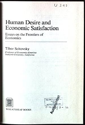 Human Desire and Economic Satisfaction, Essays on: Scitovsky, Tibor: