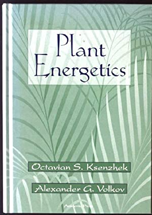 Plant Energetics: Ksenzhek, Octavian S.