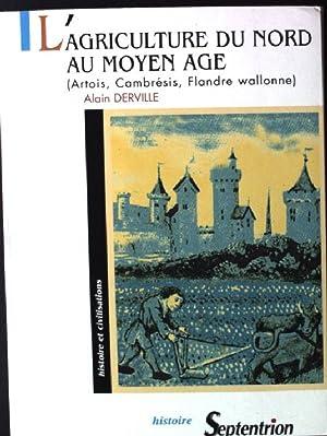 L'AGRICULTURE DU NORD AU MOYEN AGE. Artois,: Derville, Alain: