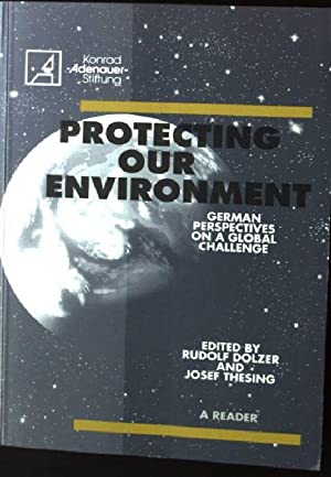 Protecting our Environment: German Perspectives on a global Challenge: Dolzer, Rudolf and Josef ...