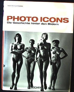 Photo icons : die Geschichte hinter den: Koetzle, Hans-Michael und