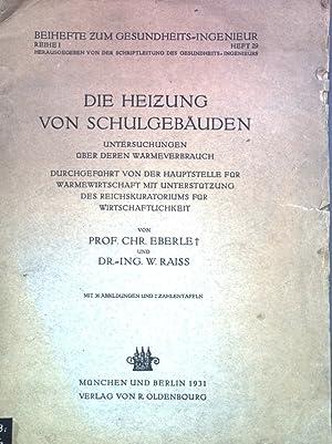 Die Heizung von Schulgebäuden: Untersuchungen über deren: Eberle, Chr. und