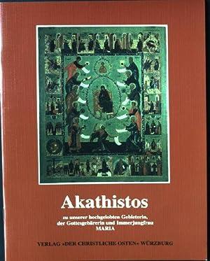 Akathistos : zu unserer hochgelobten Gebieterin, der: Maltzew, Alexios: