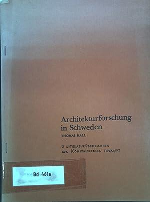 Architekturforschung in Schweden: 3 Literaturübersichten aus Konsthistorisk: Hall, Thomas: