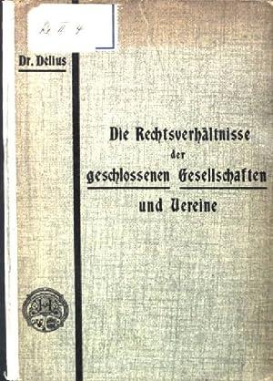 Die Rechtsverhältnisse der geschlossenen Gesellschaften und Vereine: Delius, H.: