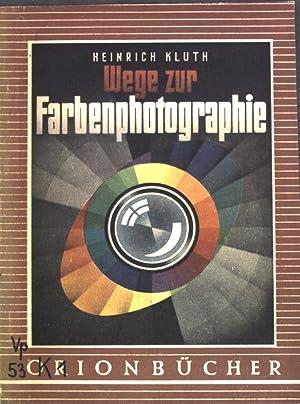 Wege zur Farbenphotographie; Orionbücher;: Kluth, Heinrich: