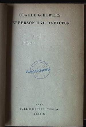 Jefferson und Hamilton: Bowers, Claude G.: