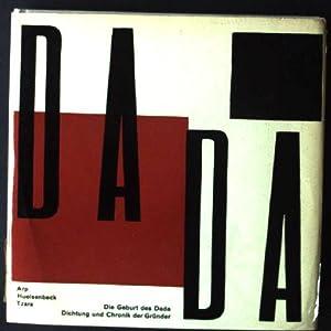 Dada, Die Geburt des Dada; Dichtung und: Arp, Hans, Richard