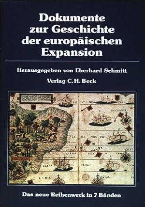 Dokumente zur Geschichte der europäischen Expansion: Das: Schmitt, Eberhard: