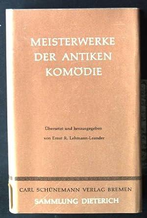 Meisterwerke der antiken Komäödie, Aristphanes, Menander, Plautus,: Lehmann-Leander, Ernst R.